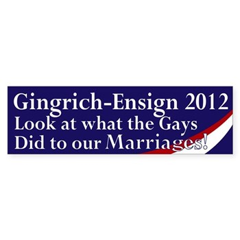 Gingrich, Ensign and the Gays bumper sticker