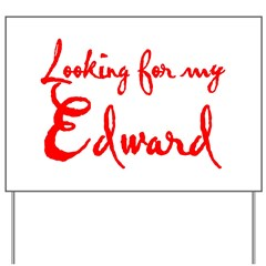 Looking For My Edward Yard Sign