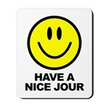 Have a Nice Jour Mousepad