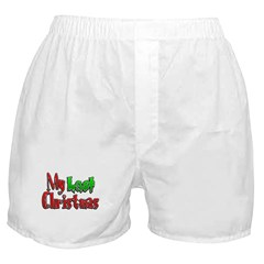 My Last Christmas Boxer Shorts