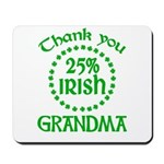 25% Irish - Thank You Grandma Mousepad