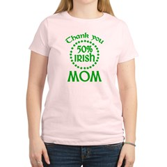 50% Irish - Thank You Mom Women's Light T-Shirt