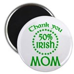 50% Irish - Thank You Mom Magnet
