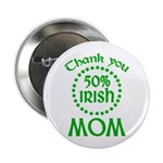 50% Irish - Thank You Mom 2.25