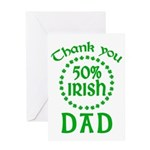 50% Irish - Dad Greeting Card