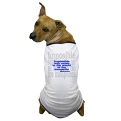 Imposible solo existe en el mundo de los incapaces Dog T-Shirt