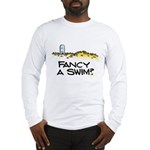 Fancy a Swim? Long Sleeve T-Shirt