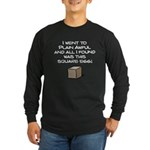 I Went to Plain Awful.. Long Sleeve Dark T-Shirt
