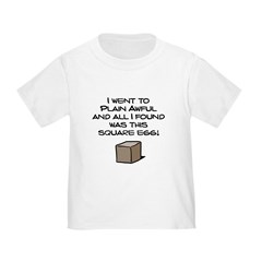 I Went to Plain Awful.. Infant/Toddler T-Shirt