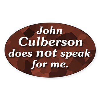 John Culberson Does NOT Speak for Me (Anti-Culberson Bumper Sticker for the Texas Congressional Campaign Season)