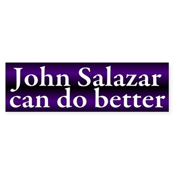 John Salazar can do better bumper sticker (Colorado political car decal)