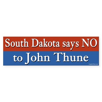 South Dakota says NO to John Thune bumper sticker