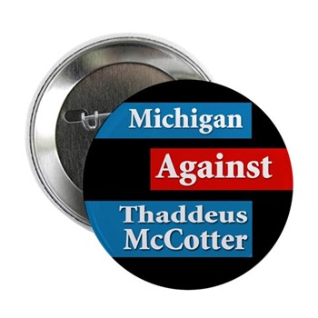 Michigan against Thaddeus McCotter campaign button