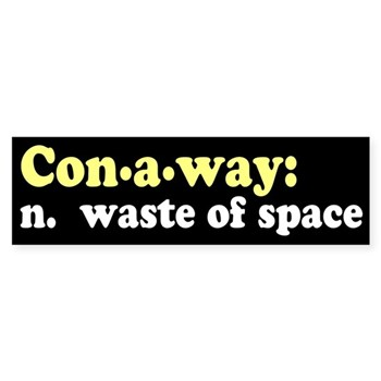 Conaway: Waste of Space Bumper Sticker