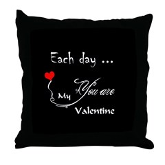 Each day, you are my valentine (throw pillow and many gifts !)