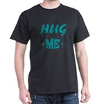 hug me, love, valentine, men, father, t-shirt and gifts, Lore M