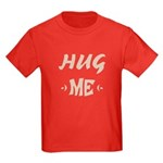 hug me, love, valentine, chid, kid, birthday, t-shirt and gifts, Lore M