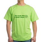 You Look Like... Green T-Shirt