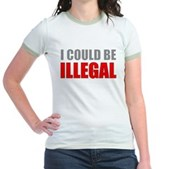 I Could Be Illegal Jr. Ringer T-Shirt