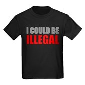 I Could Be Illegal Kids Dark T-Shirt