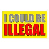 I Could Be Illegal Sticker (Rectangle)