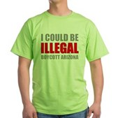 Could Be Illegal - Boycott AZ Green T-Shirt