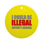 Could Be Illegal - Boycott AZ Ornament (Round)