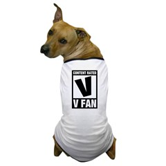 Content Rated V: V Fan Dog T-Shirt