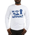 We Are All Winners Long Sleeve T-Shirt