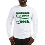 Embrace Your Inner Geek Long Sleeve T-Shirt