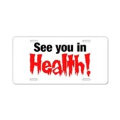 See You In Health! Aluminum License Plate