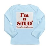 I'm a STUD* Long Sleeve Infant T-Shirt