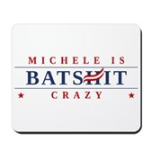 Michele is Batshit Crazy Mousepad
