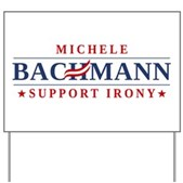 Anti-Bachmann Irony Yard Sign