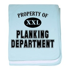 Property of Planking Dept baby blanket