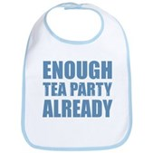 Enough Tea Party Already Bib