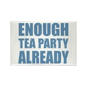 Enough Tea Party Already Rectangle Magnet