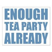 Enough Tea Party Already Small Poster