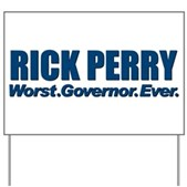 Rick Perry Worst Ever Yard Sign