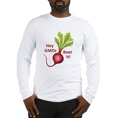 Hey GMOs Beet It Long Sleeve T-Shirt
