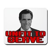 Anti-Romney: Unfit To Serve Mousepad