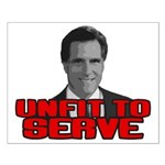 An anti-Mitt Romney design that features a cartoon version of the candidate's face along with the slogan UNFIT TO SERVE. He's made himself a millionaire at the cost of others. Unfit to serve!