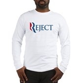 Anti-Romney Reject Long Sleeve T-Shirt