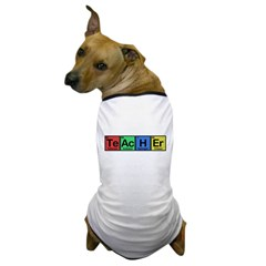 Teacher made of Elements colors Dog T-Shirt