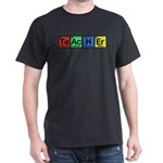 Teacher made of Elements colors Dark T-Shirt