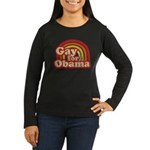 Gay for Obama Women's Long Sleeve Dark T-Shirt