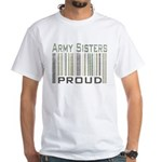 Military Army Sisters Proud White T-Shirt