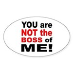 Not the Boss of Me Sticker (Oval)