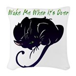 Wake Me When It's Over Woven Throw Pillow