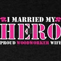 I Married My Hero Proud Woodworker Wife T-Shirt